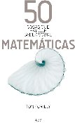 50 cosas que hay que saber sobre matematicas   tony crilly.pdf