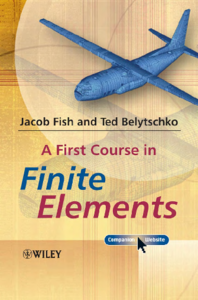 Jacob fish  ted belytschko a first course in finite elements john wiley   sons ltd  2007 .pdf
