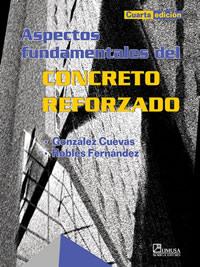Aspectos fundamentales del concreto reforzado gonzalez cuevas